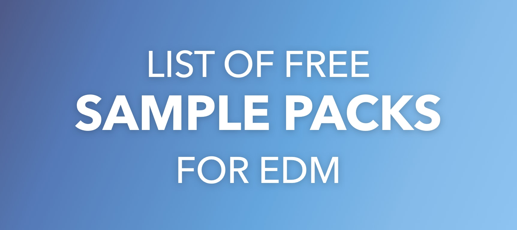 30+ Free EDM Sample Packs (EDM Samples, Loops, Presets)