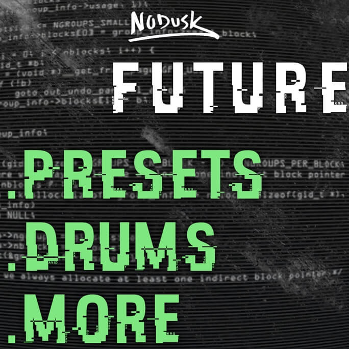 Future Presets, Drums, More